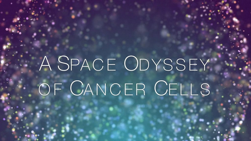 A Space Odyssey of Cancer Cells